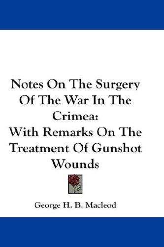 Notes On The Surgery Of The War In The Crimea