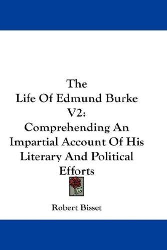 The Life Of Edmund Burke V2 by Robert Bisset