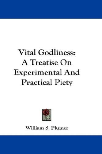 Vital Godliness by William S. Plumer