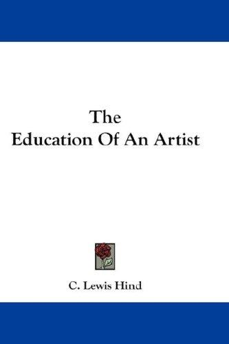 The Education Of An Artist by C. Lewis Hind