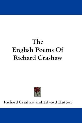 The English Poems Of Richard Crashaw by Crashaw, Richard