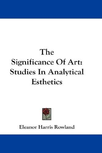 The Significance Of Art by Eleanor Harris Rowland