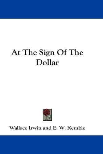 At The Sign Of The Dollar by Wallace Irwin