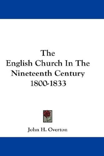 The English Church In The Nineteenth Century 1800-1833 by John H. Overton
