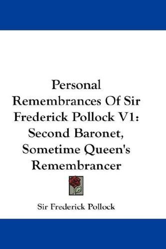 Personal Remembrances Of Sir Frederick Pollock V1 by Sir Frederick Pollock
