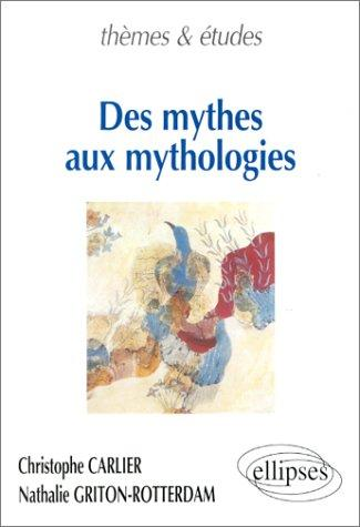 Des mythes aux mythologies by Carlier