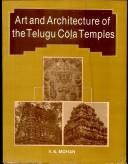 Art and Architecture of the Telugu Cola Temples by V.R. Mohan