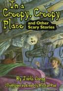 In a creepy, creepy place and other scary stories by Judith Gorog