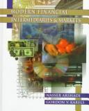 Modern financial intermediaries and markets by Nasser Arshadi