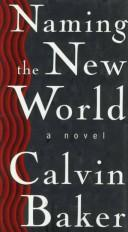 Naming the new world by Calvin Baker