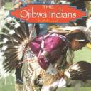 The Ojibwa Indians by Bill Lund