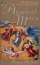 Angels of mercy by Rosemary Guiley