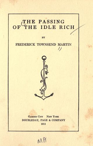 The passing of the idle rich by Martin, Frederick Townsend.