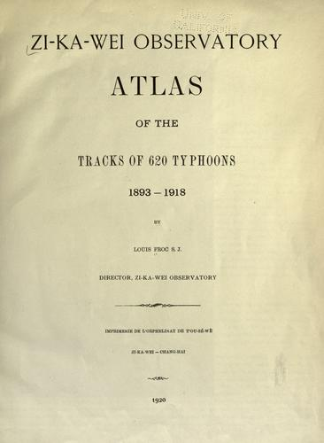 Atlas of the tracks of 620 typhoons, 1893-1918. by L. Froc