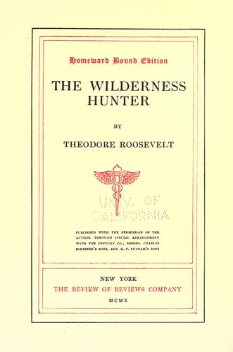 The wilderness hunter by Theodore Roosevelt