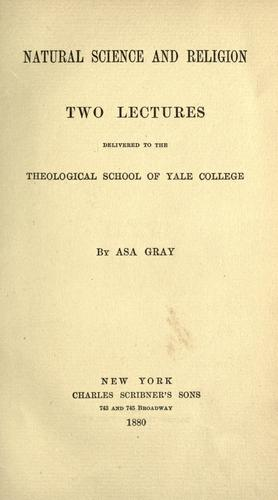 Natural science and religion by Asa Gray