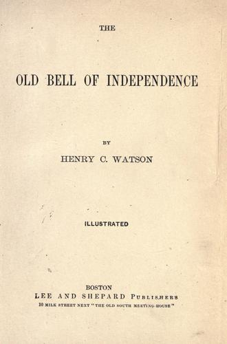 The old bell of independence by Henry C. Watson