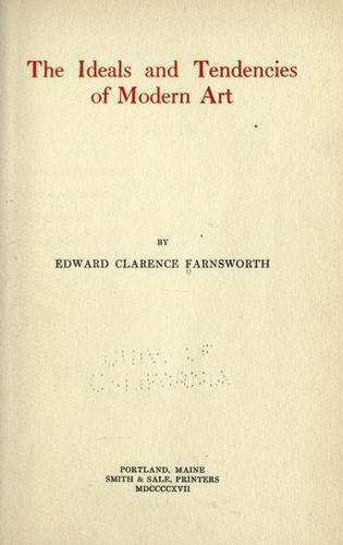 The ideals and tendencies of modern art by Edward Clarence Farnsworth