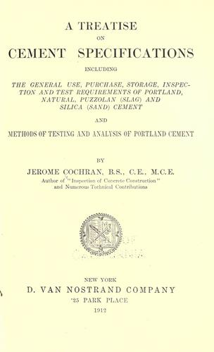 A treatise on cement specifications by Cochran, Jerome.