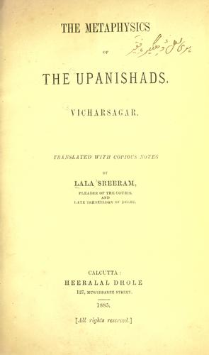 The metaphysics of the Upanishads by Lala Sreeram