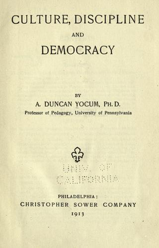 Culture, Discipline And Democracy by A. Duncan Yocum