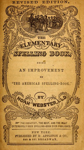 The elementary spelling book by Noah Webster