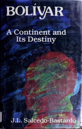 Bolivar, a continent and its destiny
