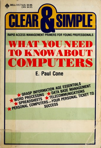What you need to know about computers by E. Paul Cone