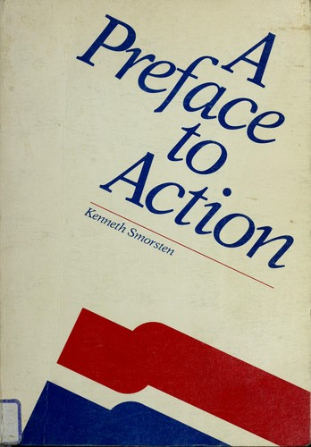 A preface to action by Kenneth Smorsten