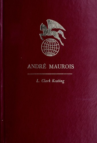 Andre Maurois by L. Clark Keating