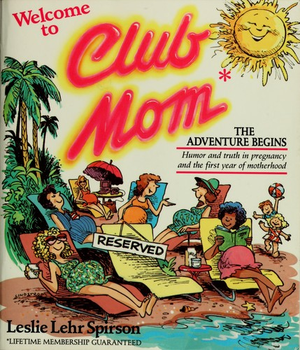 Welcome to Club Mom by Leslie Lehr Spirson