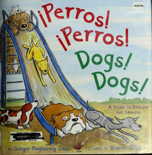 Perros! Perros! = by Ginger Foglesong Guy