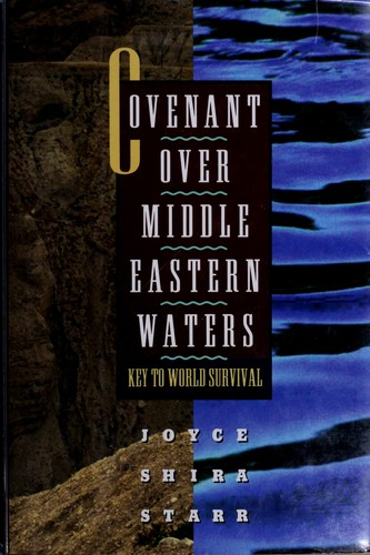 Covenant over Middle Eastern waters by Joyce Starr