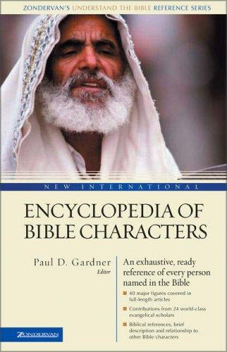 New international encyclopedia of Bible characters by Paul Douglas Gardner