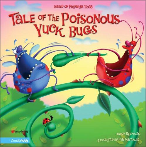 Image 0 of Tale of the Poisonous Yuck Bugs: Based on Proverbs 12:18 (Insect-Inside Series,