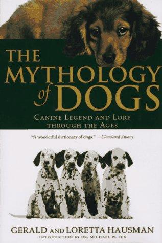 The mythology of dogs by Gerald Hausman