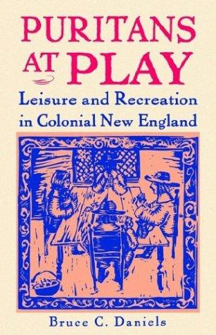 Puritans At Play by Bruce C. Daniels