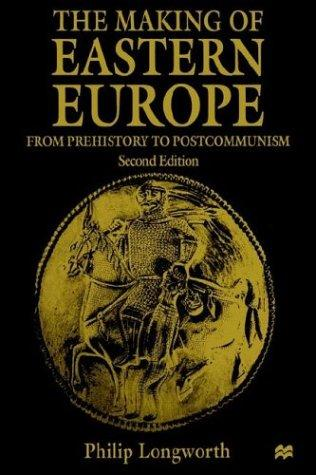 The making of Eastern Europe by Philip Longworth