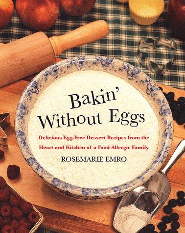 Bakin' Without Eggs by Rosemarie Emro
