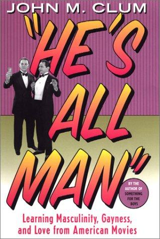 He's All Man by John M. Clum