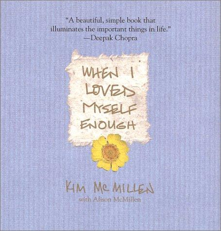 When I Loved Myself Enough by Kim McMillen, Alison McMillen