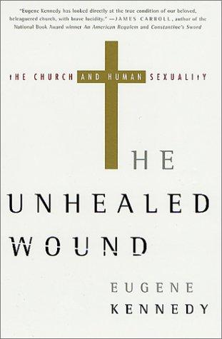 The Unhealed Wound by Eugene Kennedy