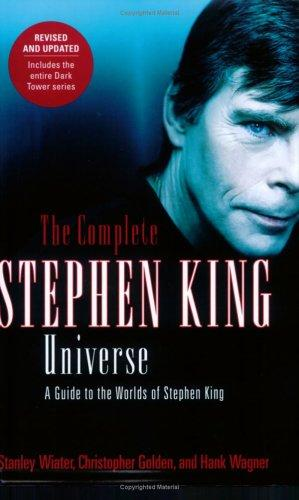 The Complete Stephen King Universe by Stanley Wiater, Christopher Golden, Hank Wagner