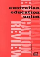The Australian Education Union by Andrew David Spaull