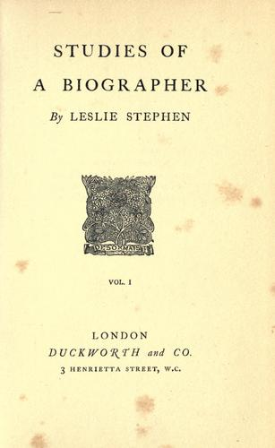 Studies of a biographer by Sir Leslie Stephen