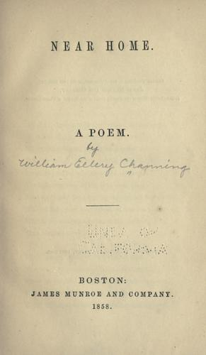 Near home by Channing, William Ellery