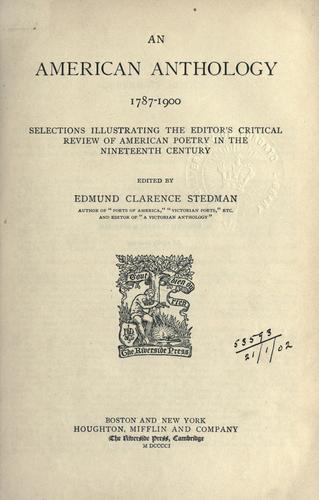 An American anthology, 1787-1900 by Edmund Clarence Stedman