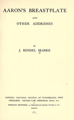 Aaron's breastplate and other addresses. by J. Rendel Harris