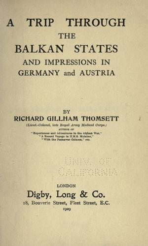 A trip through the Balkan states by Richard Gillham Thomsett