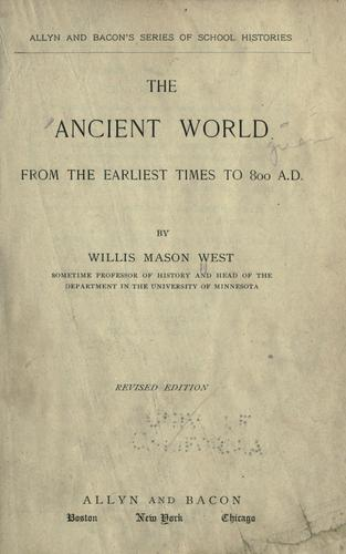 The ancient world from the earliest times to 800 A.D by West, Willis M.